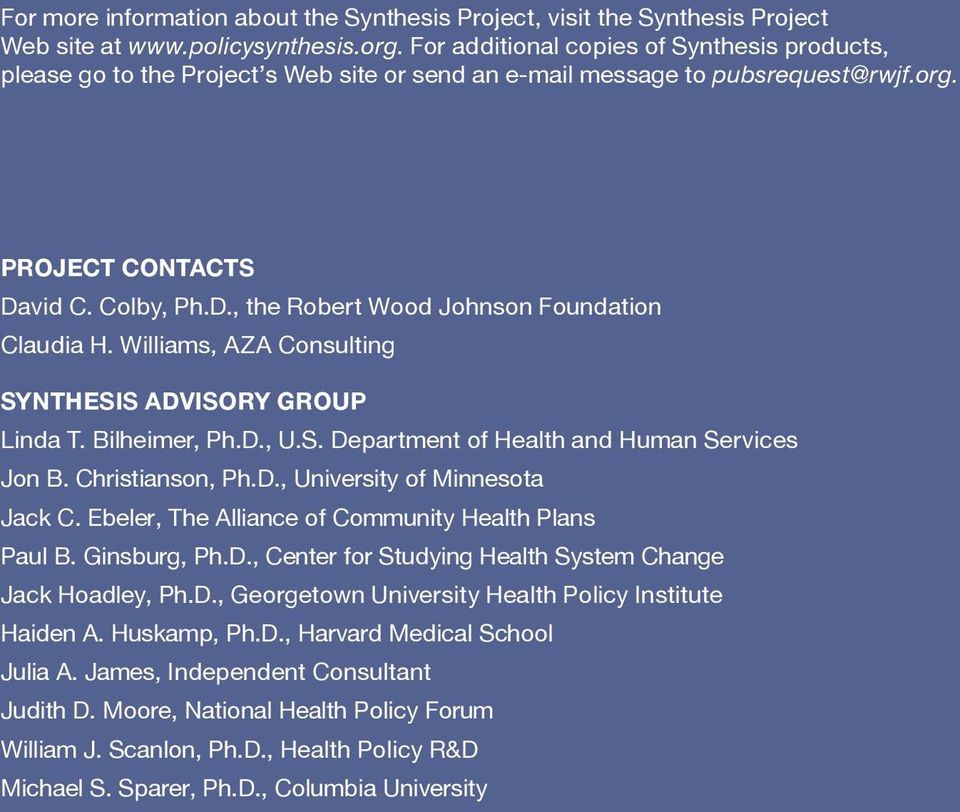 Williams, AZA Consulting SYNTHESIS ADVISORY GROUP Linda T. Bilheimer, Ph.D., U.S. Department of Health and Human Services Jon B. Christianson, Ph.D., University of Minnesota Jack C.