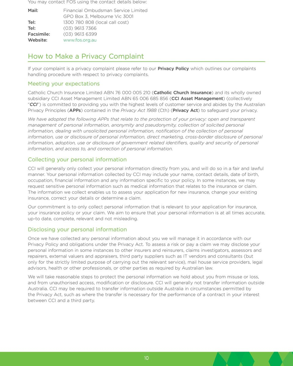 au How to Make a Privacy Complaint If your complaint is a privacy complaint please refer to our Privacy Policy which outlines our complaints handling procedure with respect to privacy complaints.