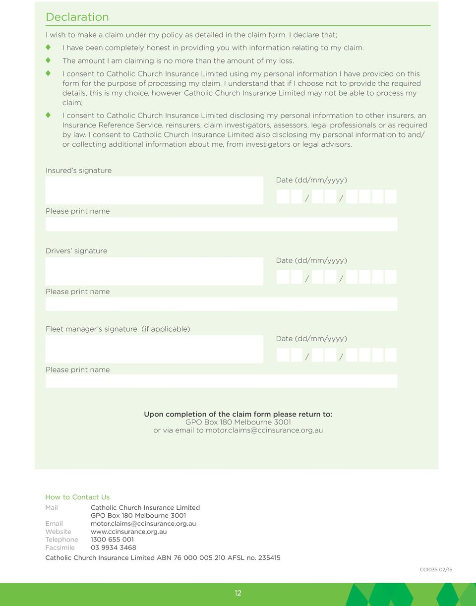 I consent to Catholic Church Insurance Limited using my personal information I have provided on this form for the purpose of processing my claim.