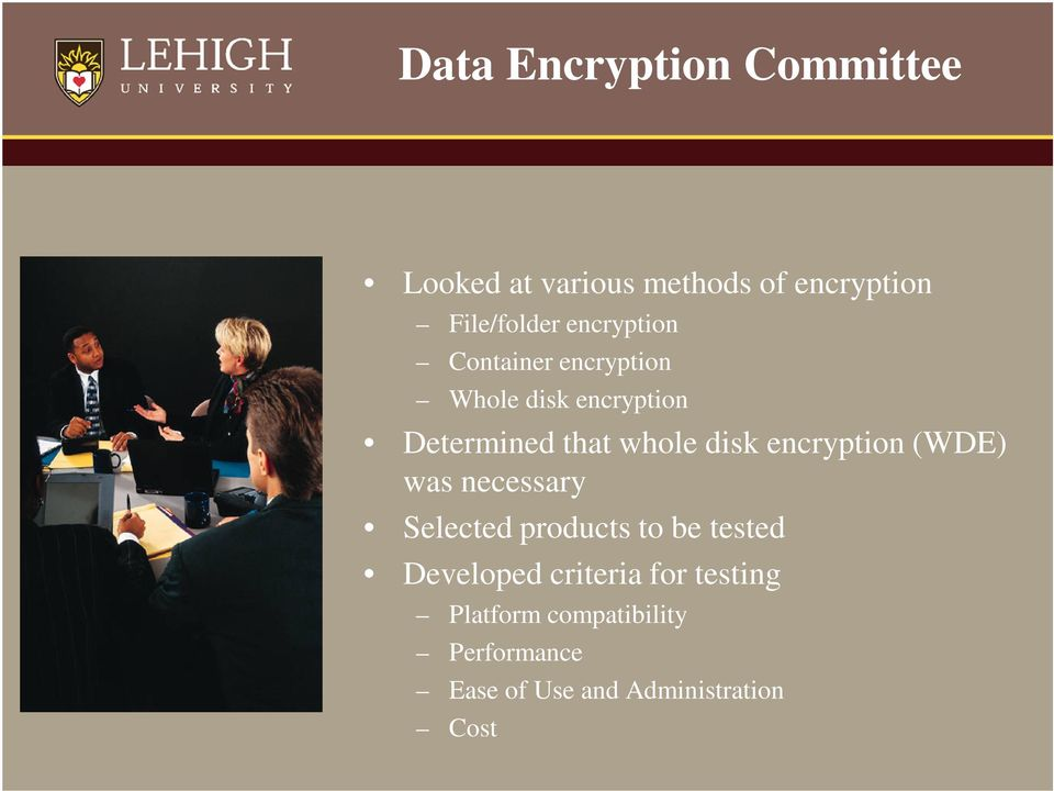 encryption (WDE) was necessary Selected products to be tested Developed criteria