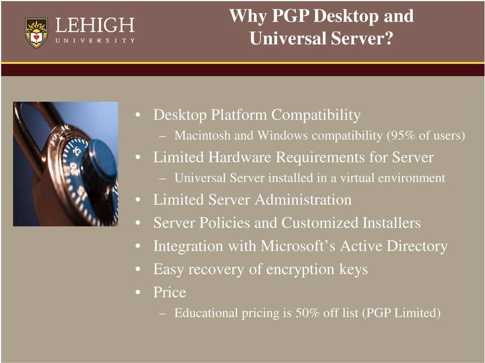 Requirements for Server Universal Server installed in a virtual environment Limited Server
