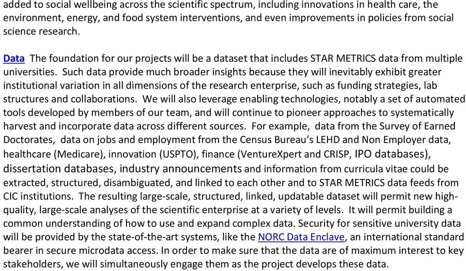 Such data provide much broader insights because they will inevitably exhibit greater institutional variation in all dimensions of the research enterprise, such as funding strategies, lab structures