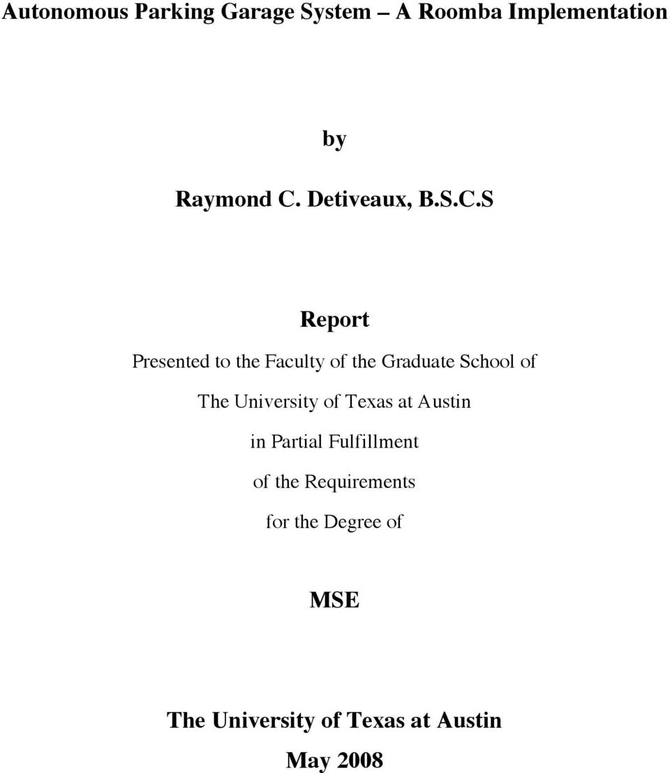 S Report Presented to the Faculty of the Graduate School of The
