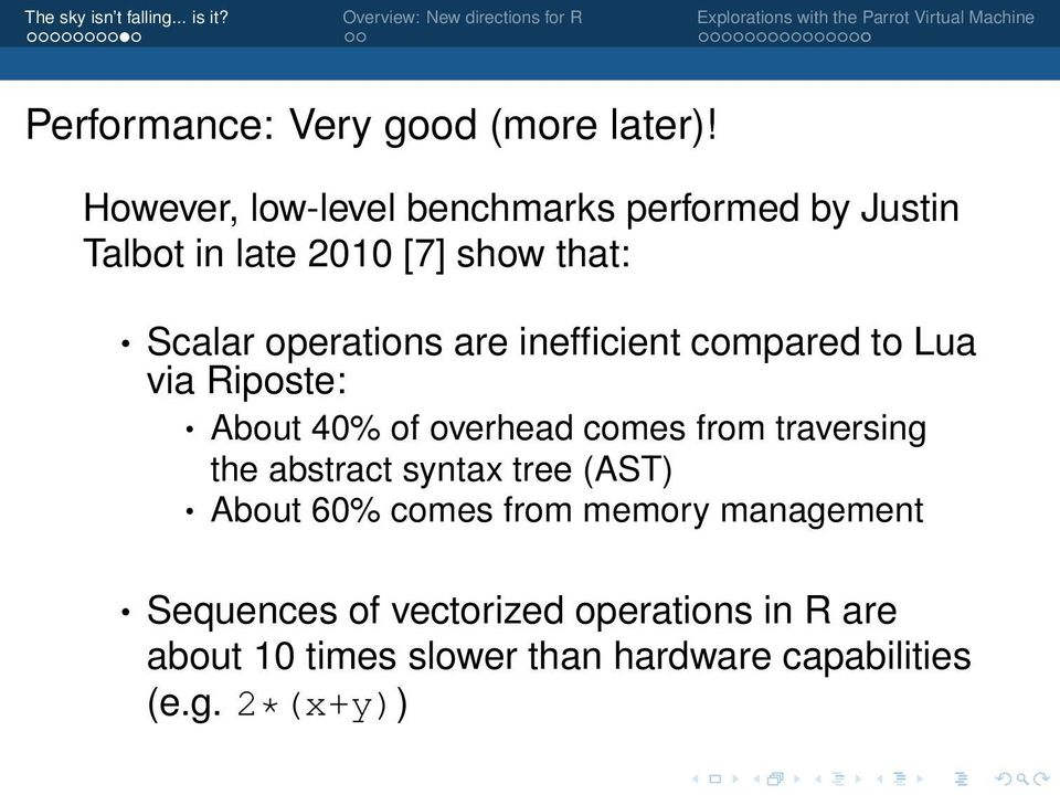 operations are inefficient compared to Lua via Riposte: About 40% of overhead comes from traversing