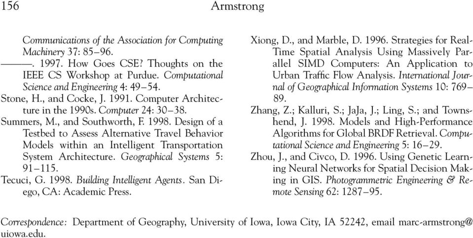 Design of a Testbed to Assess Alternative Travel Behavior Models within an Intelligent Transportation System Architecture. Geographical Systems 5: 91 115. Tecuci, G. 1998. Building Intelligent Agents.