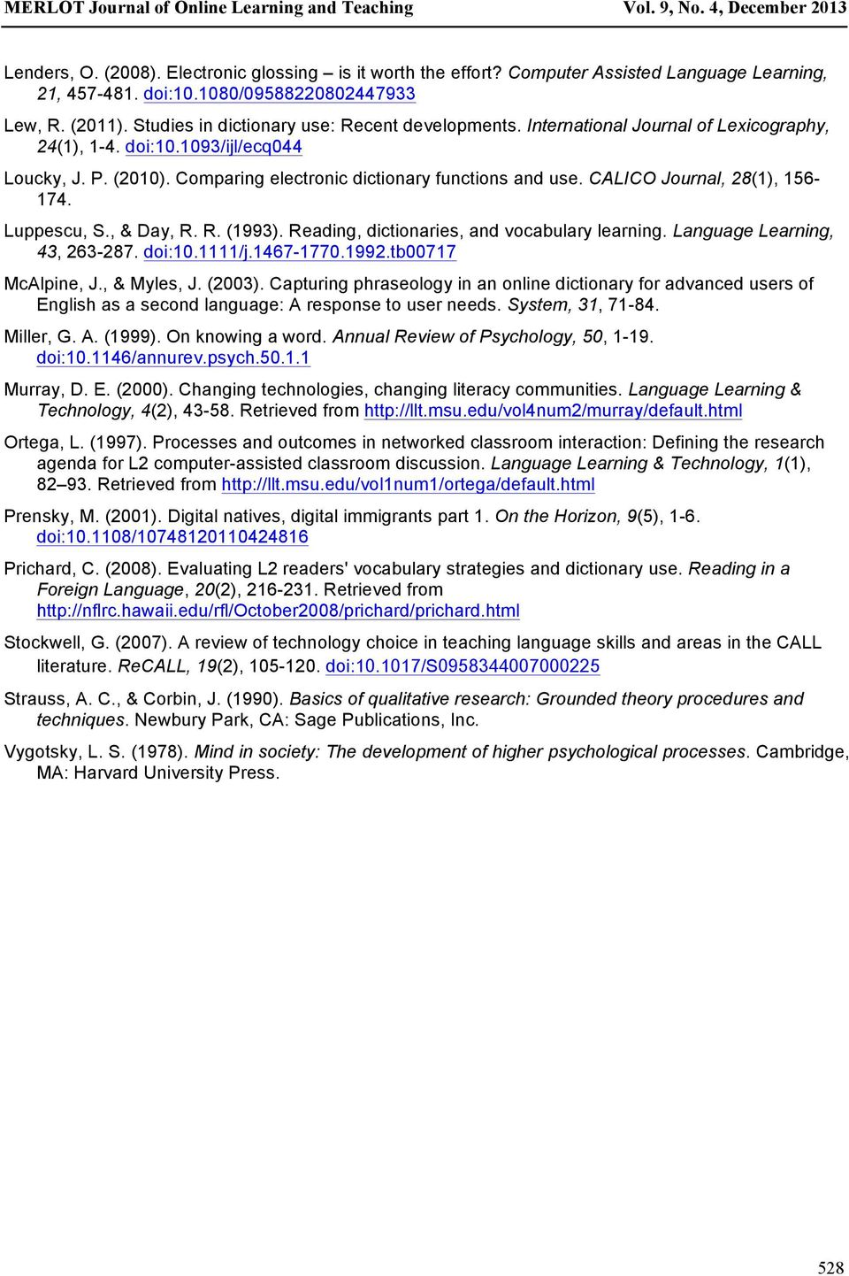 CALICO Journal, 28(1), 156-174. Luppescu, S., & Day, R. R. (1993). Reading, dictionaries, and vocabulary learning. Language Learning, 43, 263-287. doi:10.1111/j.1467-1770.1992.tb00717 McAlpine, J.