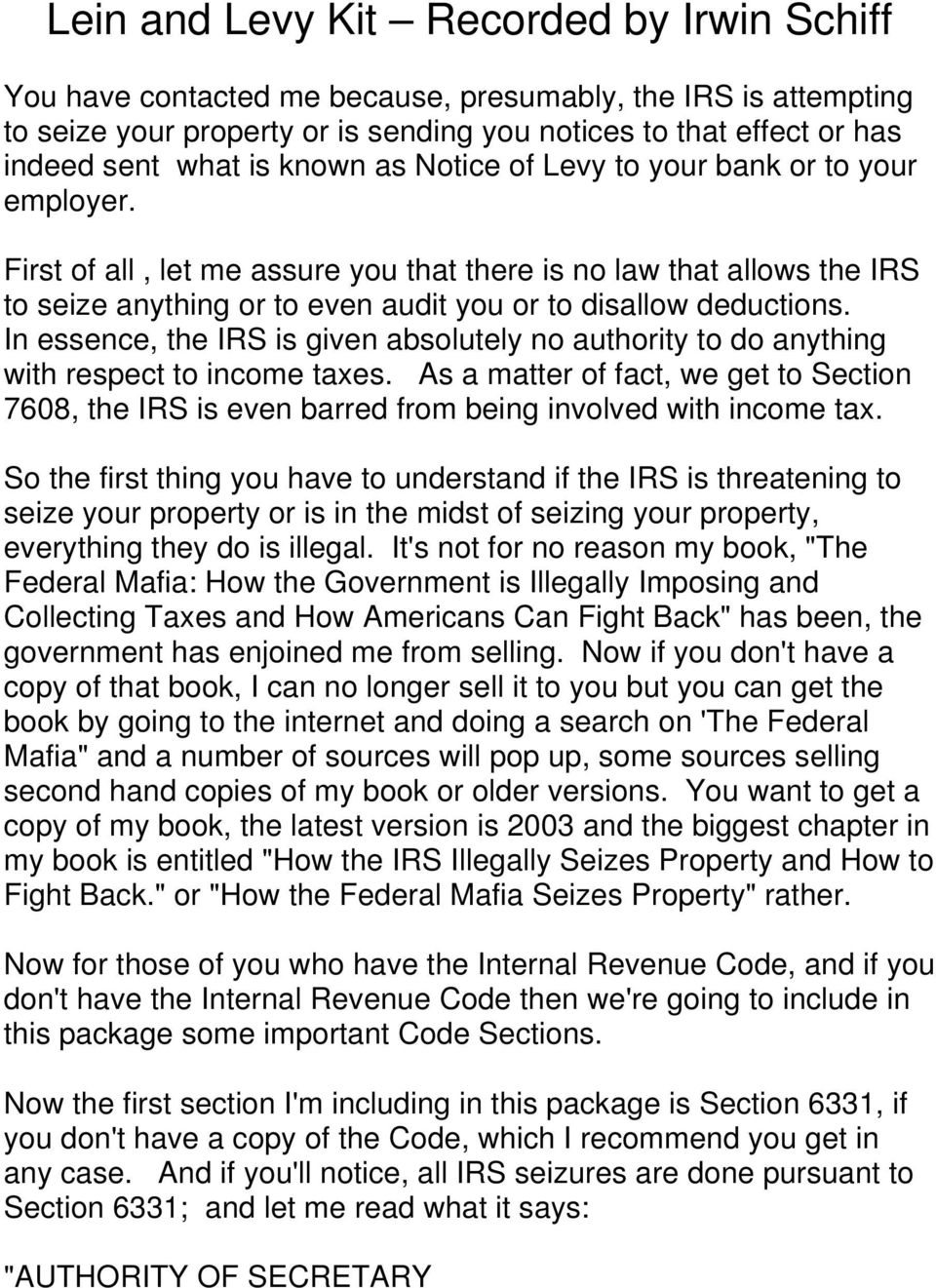 In essence, the IRS is given absolutely no authority to do anything with respect to income taxes.