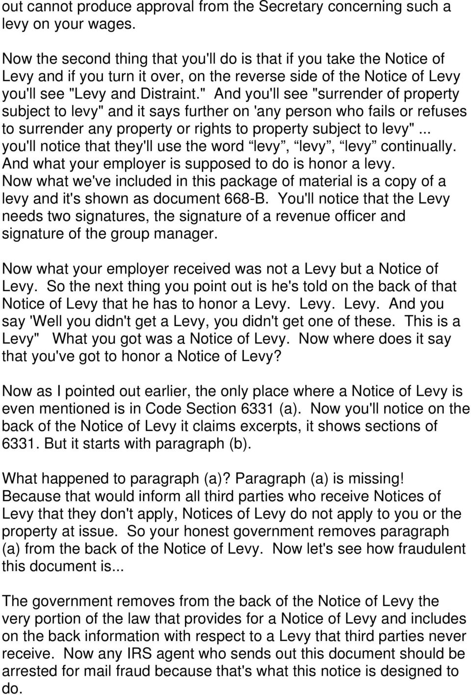 """ And you'll see ""surrender of property subject to levy"" and it says further on 'any person who fails or refuses to surrender any property or rights to property subject to levy""."
