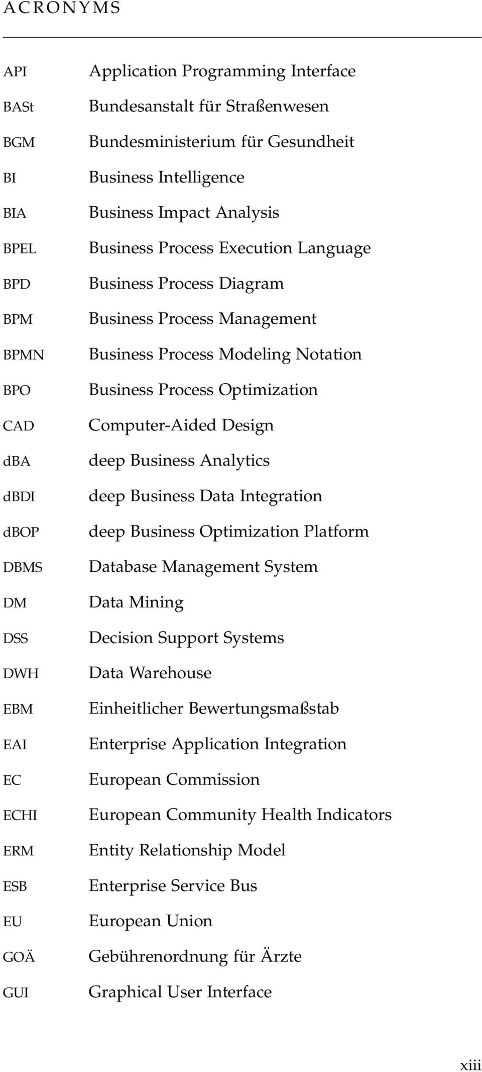 Notation Business Process Optimization Computer-Aided Design deep Business Analytics deep Business Data Integration deep Business Optimization Platform Database Management System Data Mining Decision