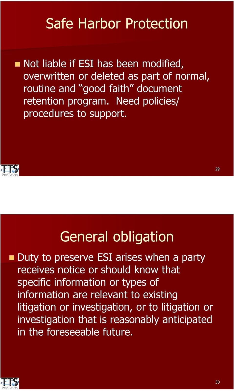 29 General obligation Duty to preserve ESI arises when a party receives notice or should know that specific information