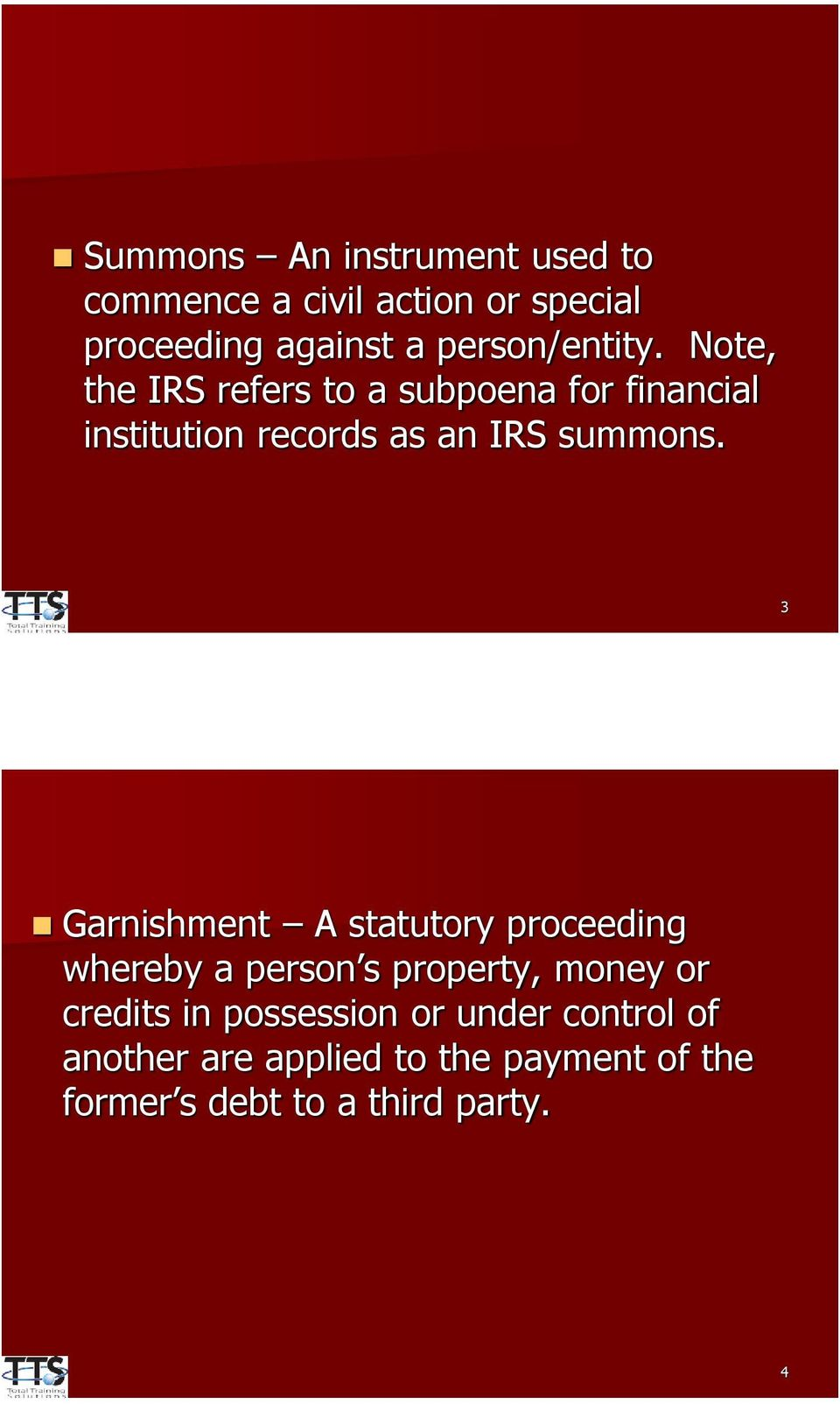 Note, the IRS refers to a subpoena for financial institution records as an IRS summons.
