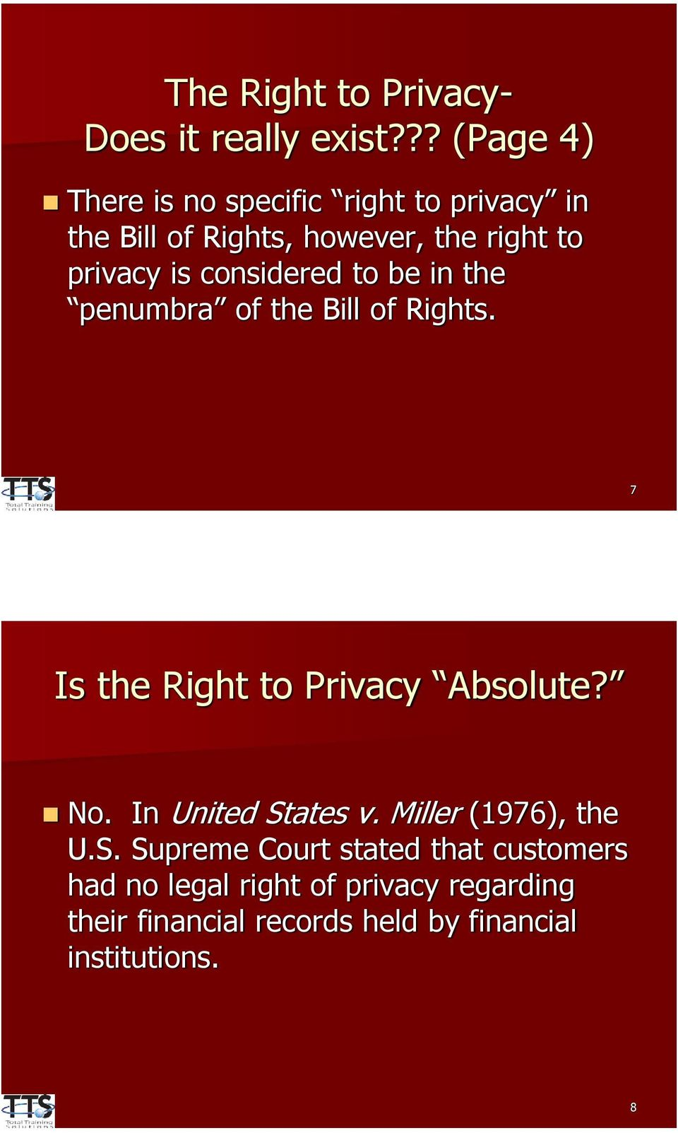 considered to be in the penumbra of the Bill of Rights. 7 Is the Right to Privacy Absolute? No.