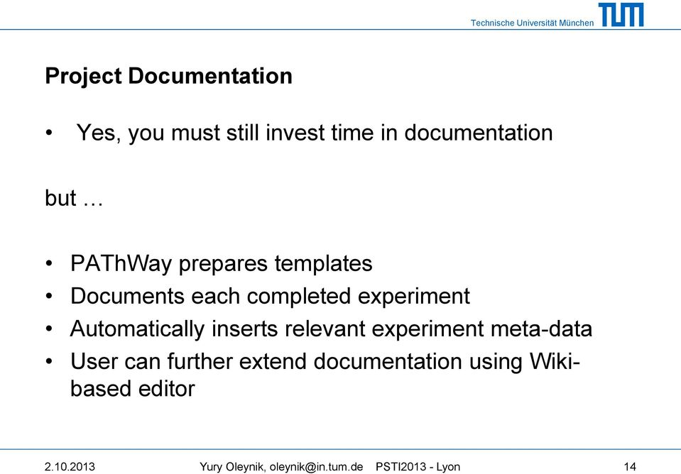 inserts relevant experiment meta-data User can further extend documentation