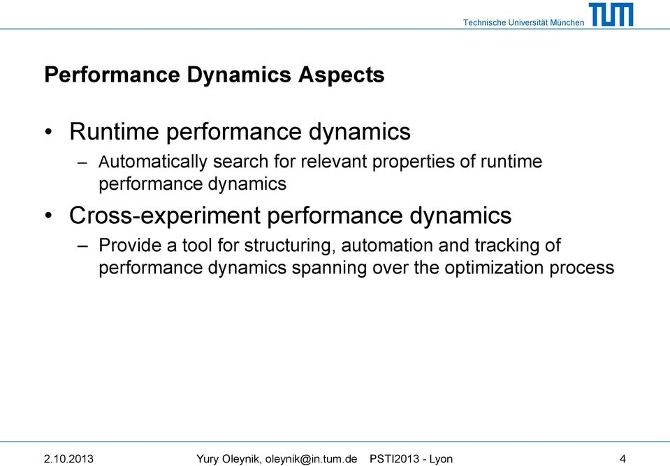 dynamics Provide a tool for structuring, automation and tracking of performance