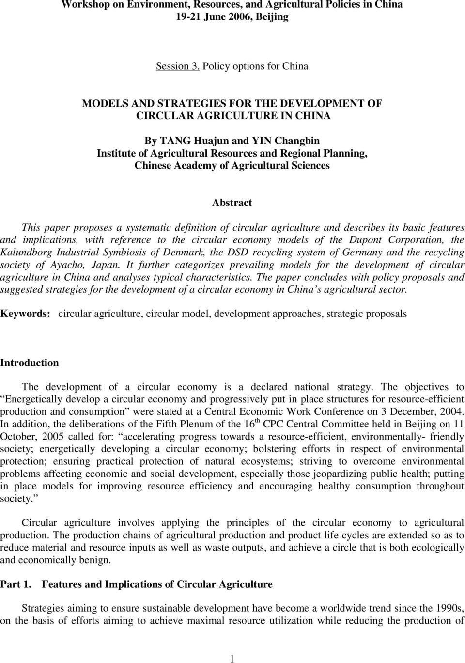 Academy of Agricultural Sciences Abstract This paper proposes a systematic definition of circular agriculture and describes its basic features and implications, with reference to the circular economy