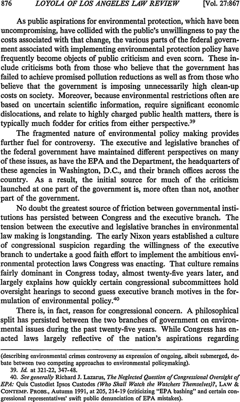 parts of the federal government associated with implementing environmental protection policy have frequently become objects of public criticism and even scorn.