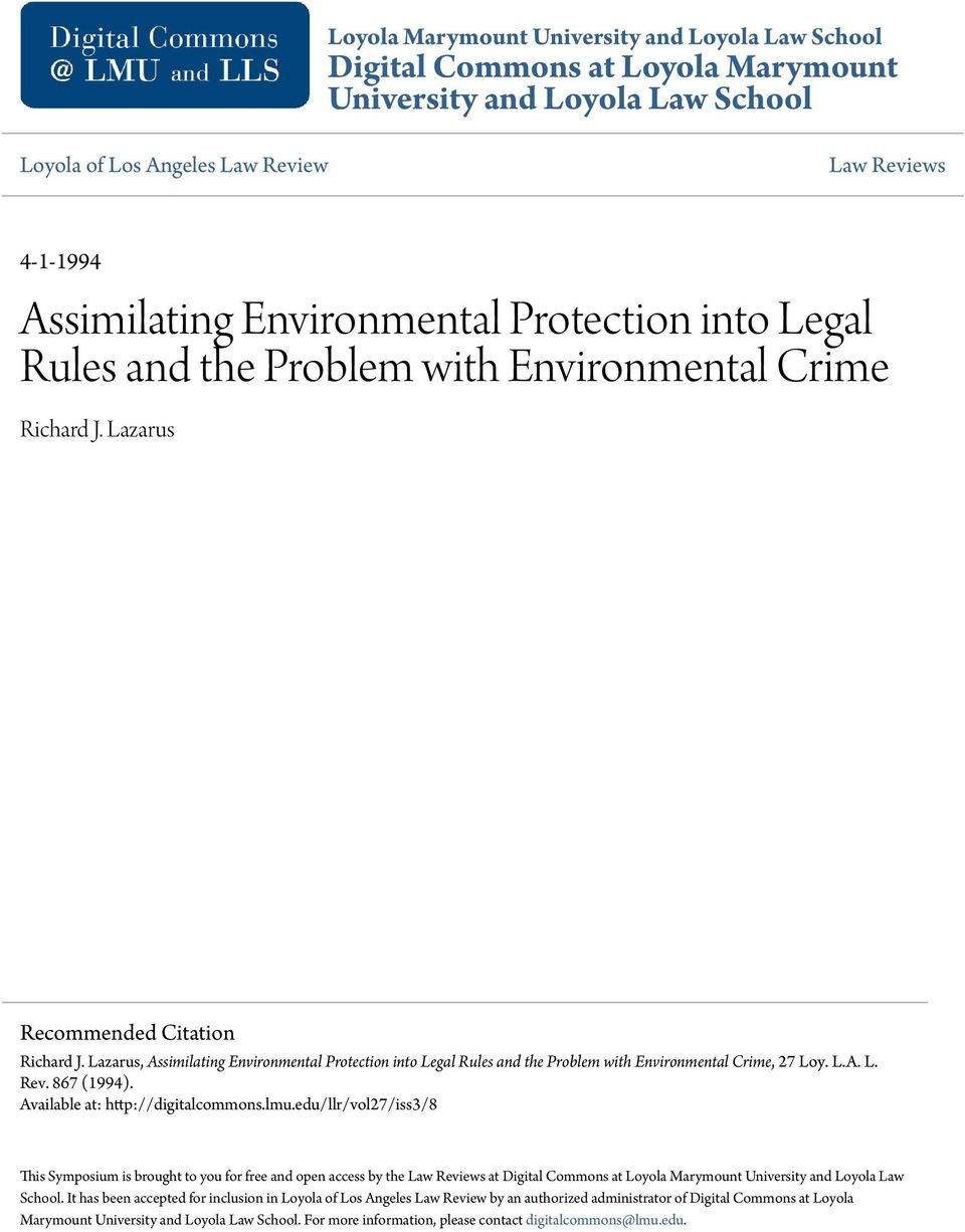 Lazarus, Assimilating Environmental Protection into Legal Rules and the Problem with Environmental Crime, 27 Loy. L.A. L. Rev. 867 (1994). Available at: http://digitalcommons.lmu.