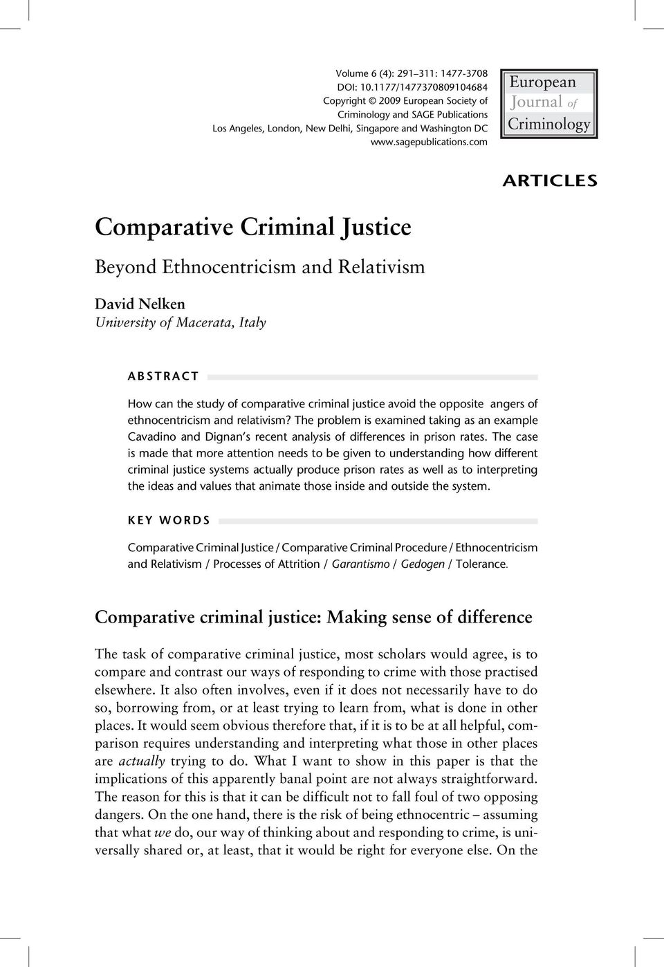 com ARTICLES Comparative Criminal Justice Beyond Ethnocentricism and Relativism David Nelken University of Macerata, Italy ABSTRACT How can the study of comparative criminal justice avoid the