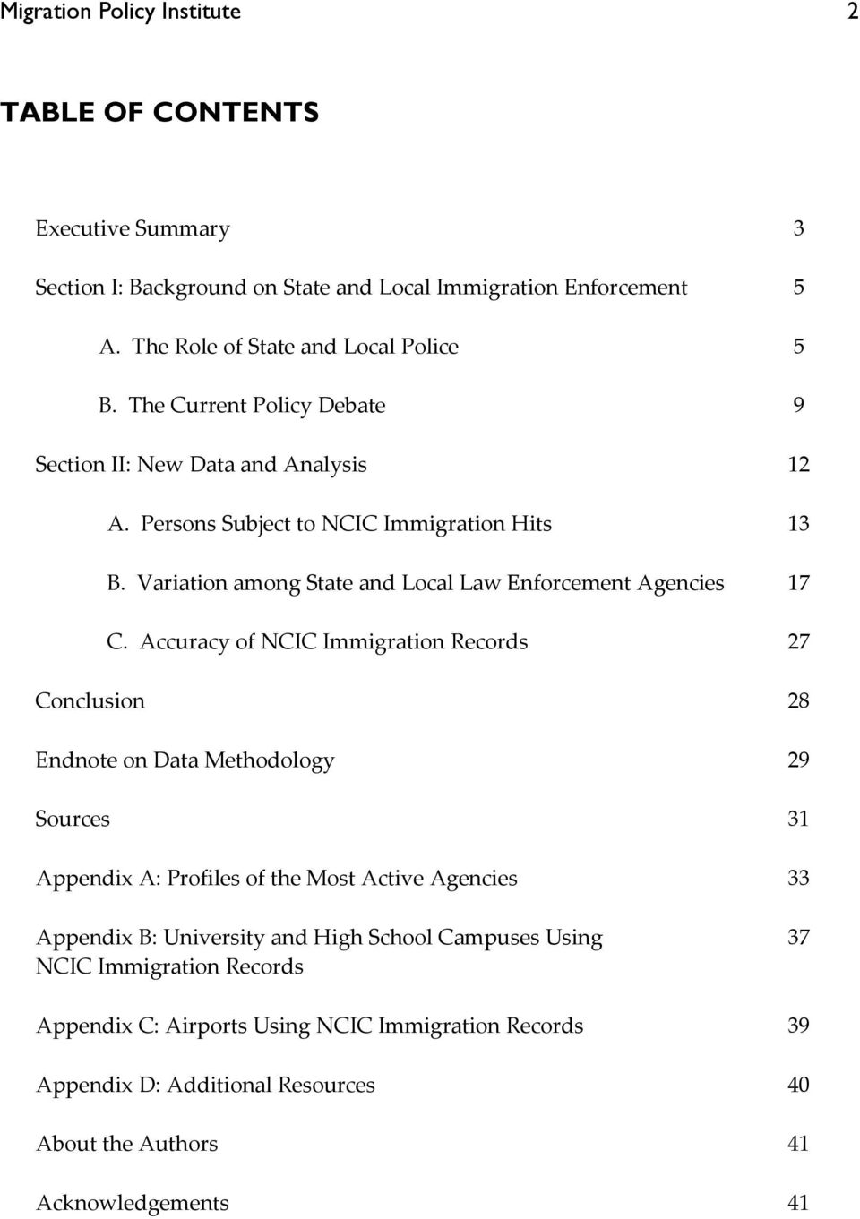 Accuracy of NCIC Immigration Records 27 Conclusion 28 Endnote on Data Methodology 29 Sources 31 Appendix A: Profiles of the Most Active Agencies 33 Appendix B: University and