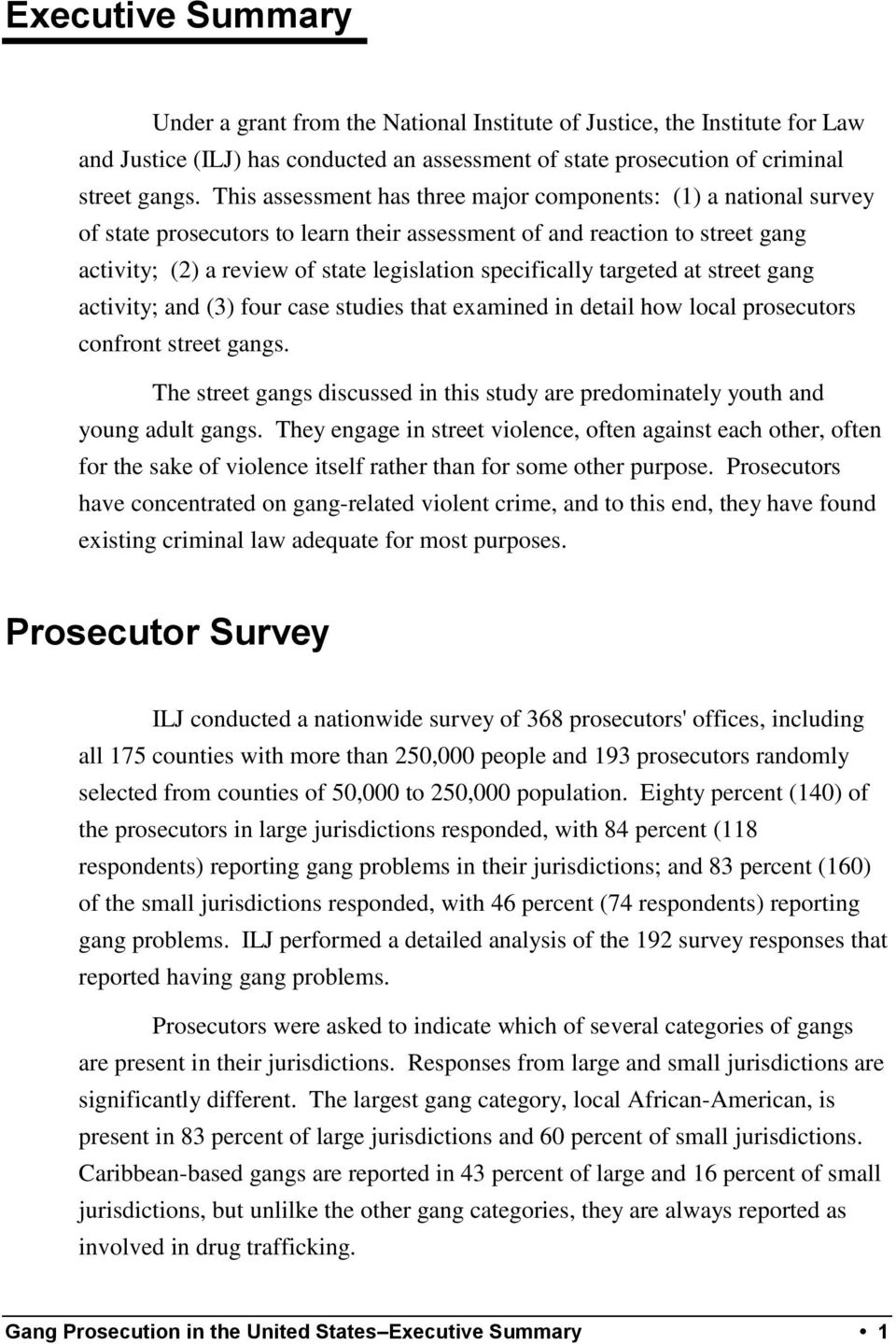 specifically targeted at street gang activity; and (3) four case studies that examined in detail how local prosecutors confront street gangs.