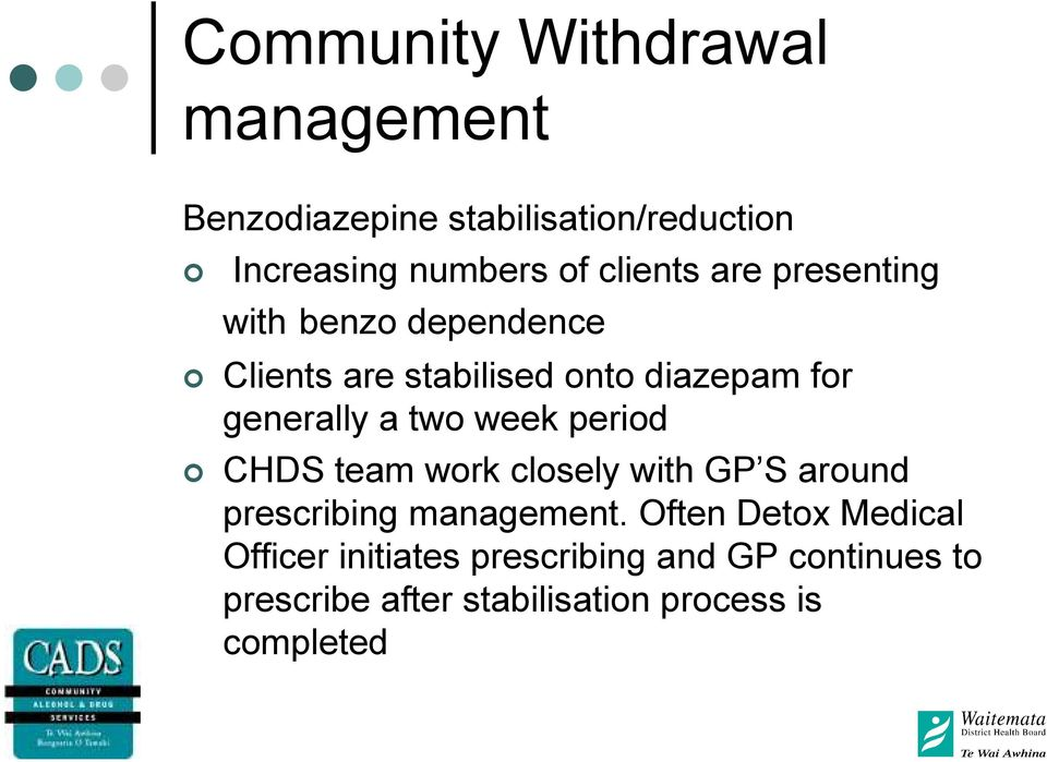 two week period CHDS team work closely with GP S around prescribing management.