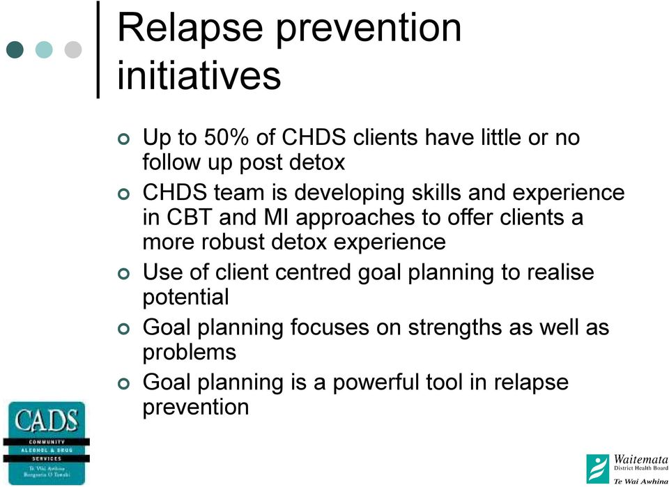 robust detox experience Use of client centred goal planning to realise potential Goal planning