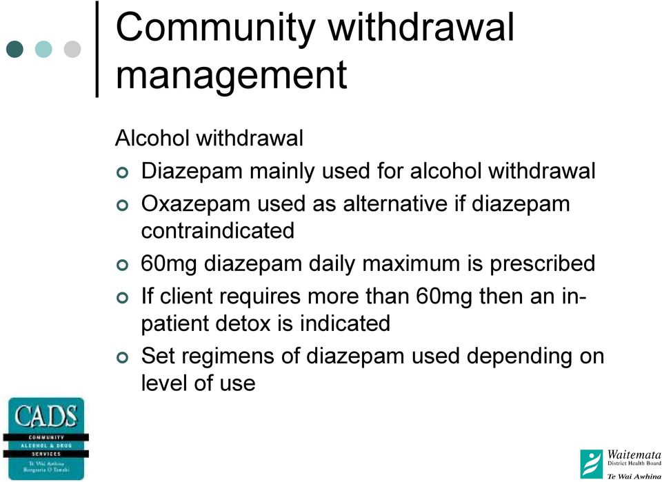 60mg diazepam daily maximum is prescribed If client requires more than 60mg