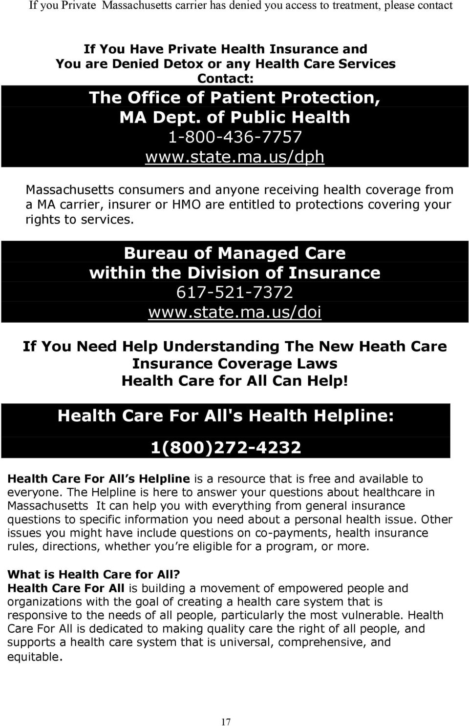 us/dph Massachusetts consumers and anyone receiving health coverage from a MA carrier, insurer or HMO are entitled to protections covering your rights to services.