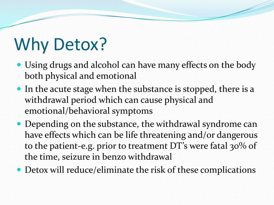 stopped, there is a withdrawal period which can cause physical and emotional/behavioral symptoms Depending on the substance,