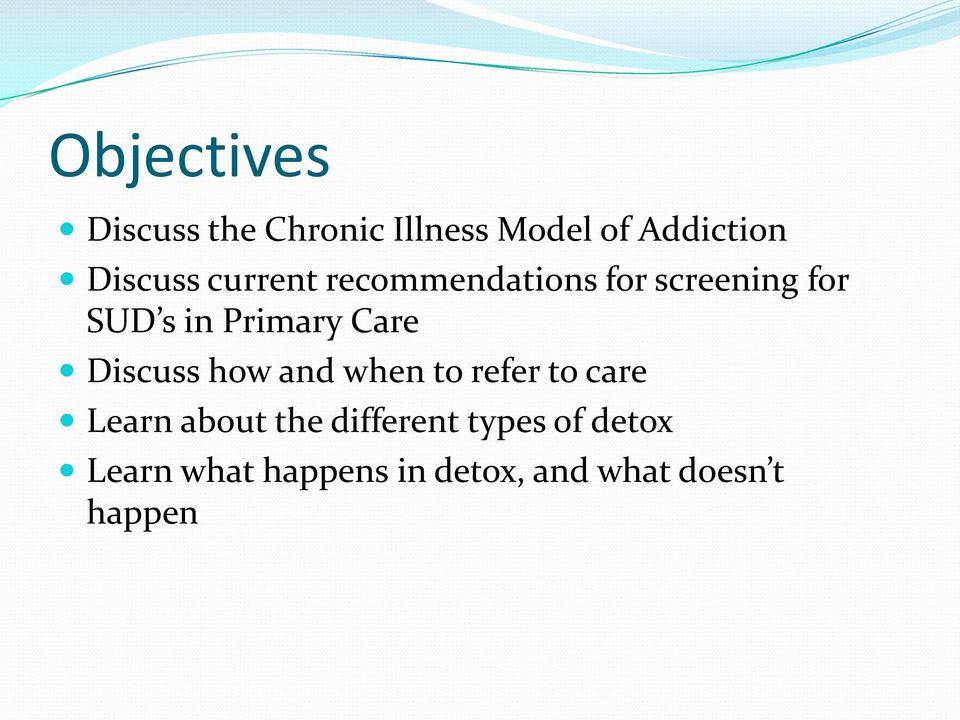 Discuss how and when to refer to care Learn about the different