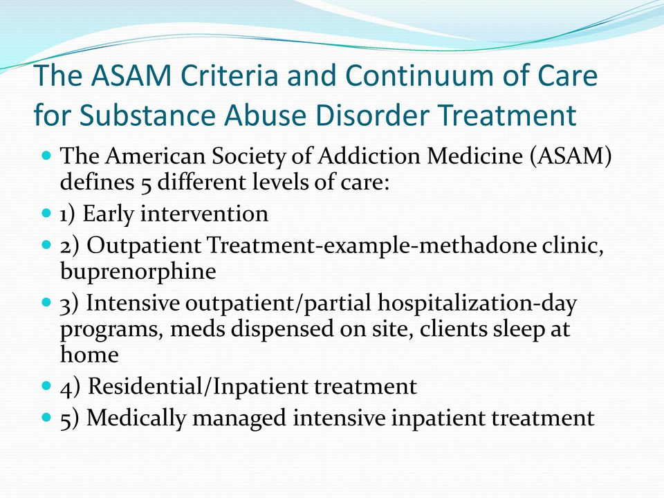Treatment-example-methadone clinic, buprenorphine 3) Intensive outpatient/partial hospitalization-day