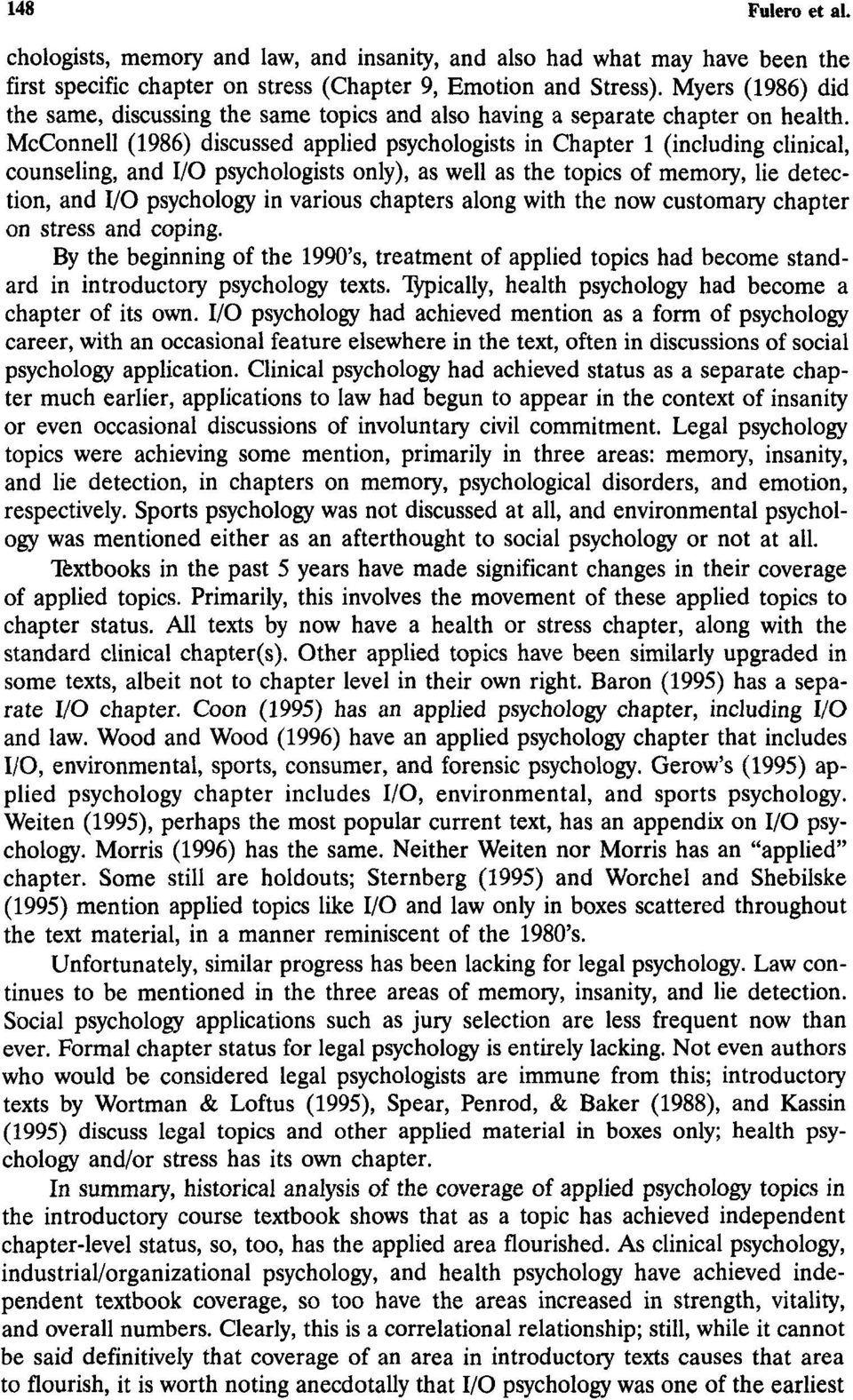 McConnell (1986) discussed applied psychologists in Chapter 1 (including clinical, counseling, and I/O psychologists only), as well as the topics of memory, lie detection, and I/O psychology in