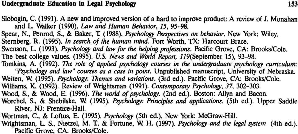 Fort Worth, TX: Harcourt Brace. Swenson, L. (1993). Psychology and law for the helping professions. Pacific Grove, CA: Brooks/Cole. The best college values. (1995). U.S. News and World Report, 119(September 15), 93-98.