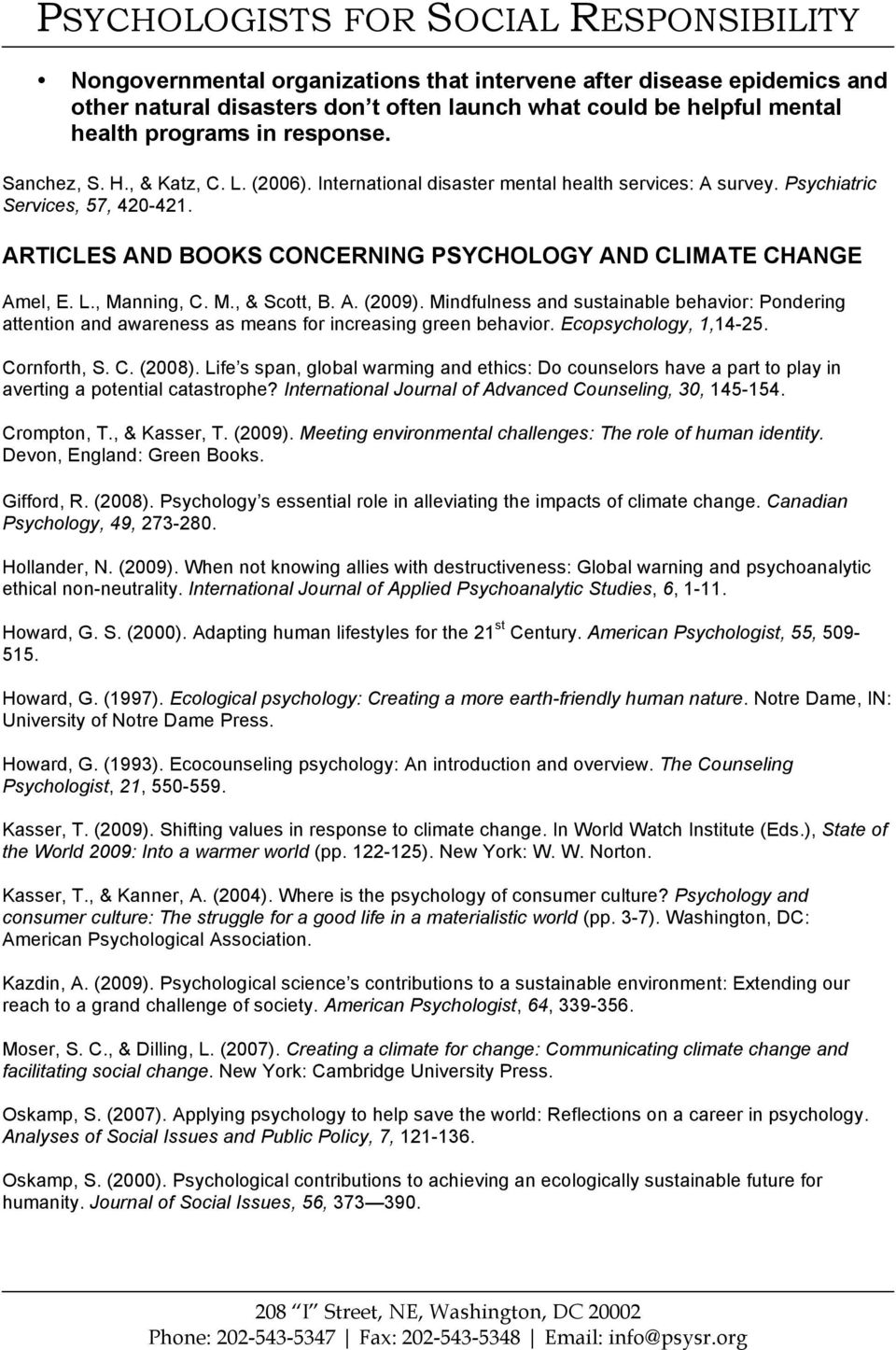 A. (2009). Mindfulness and sustainable behavior: Pondering attention and awareness as means for increasing green behavior. Ecopsychology, 1,14-25. Cornforth, S. C. (2008).