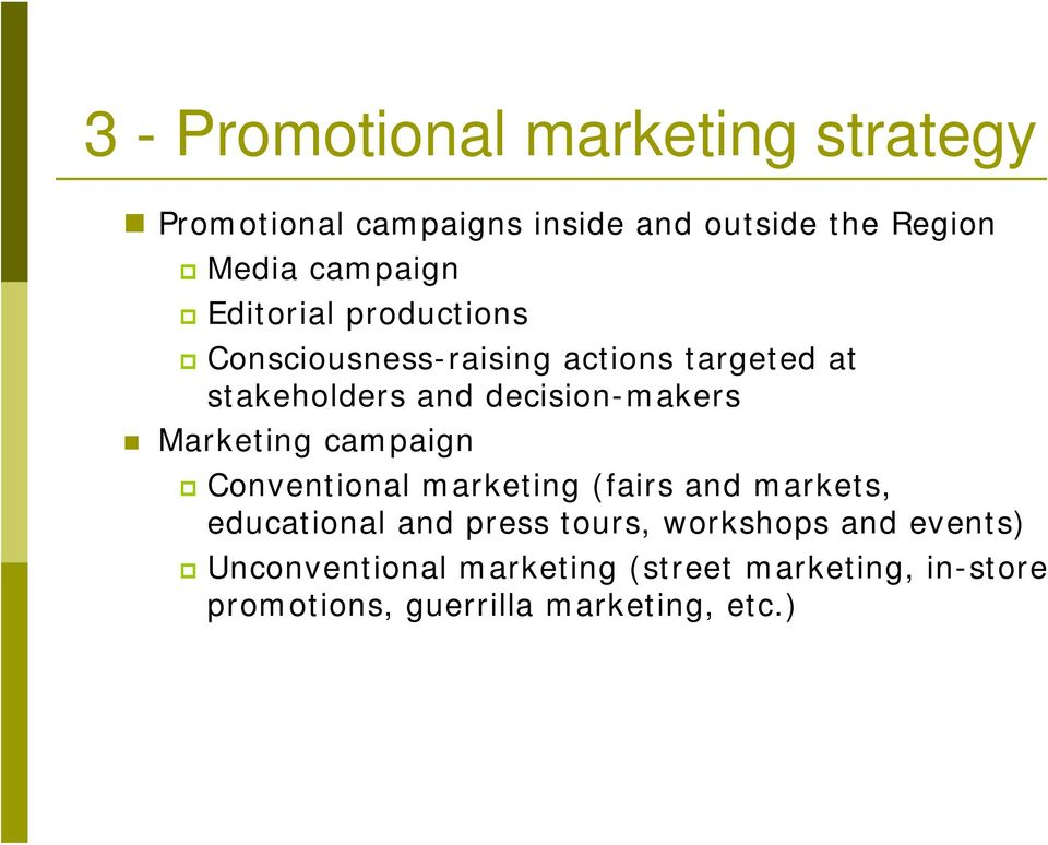 decision-makers Marketing campaign Conventional marketing (fairs and markets, educational and press
