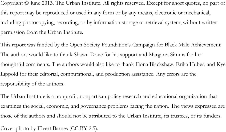 retrieval system, without written permission from the Urban Institute. This report was funded by the Open Society Foundation s Campaign for Black Male Achievement.