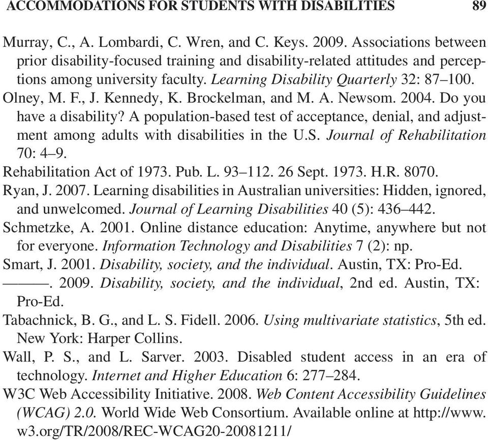 Brockelman, and M. A. Newsom. 2004. Do you have a disability? A population-based test of acceptance, denial, and adjustment among adults with disabilities in the U.S.