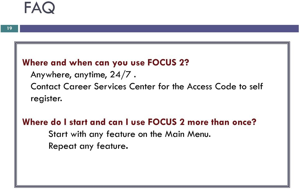 Contact Career Services Center for the Access Code to self