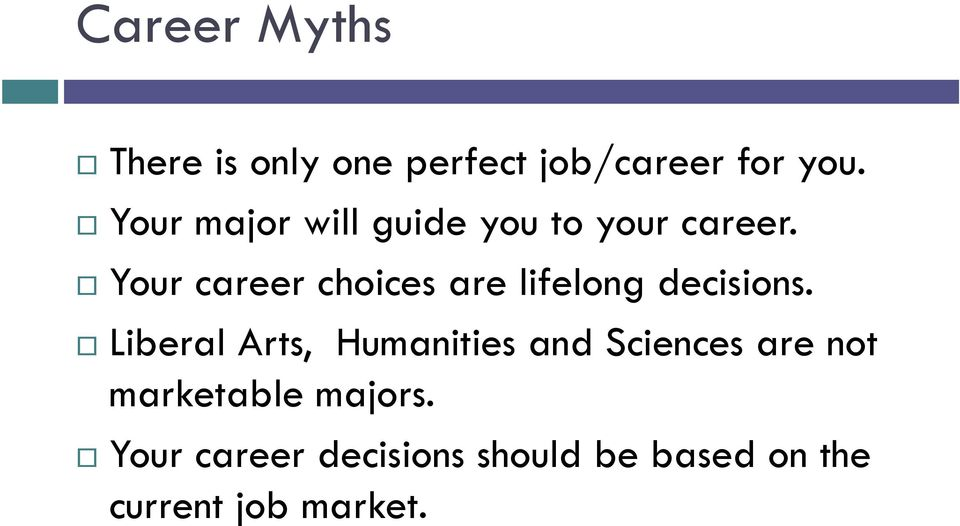 Your career choices are lifelong decisions.