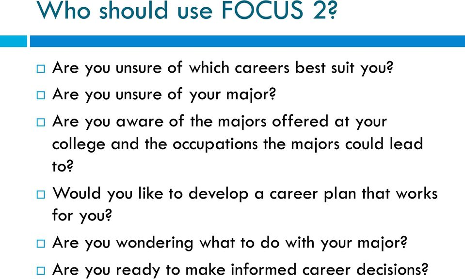 Are you aware of the majors offered at your college and the occupations the majors could