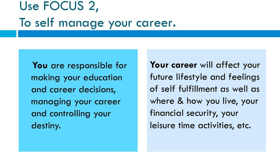 career and controlling your destiny.