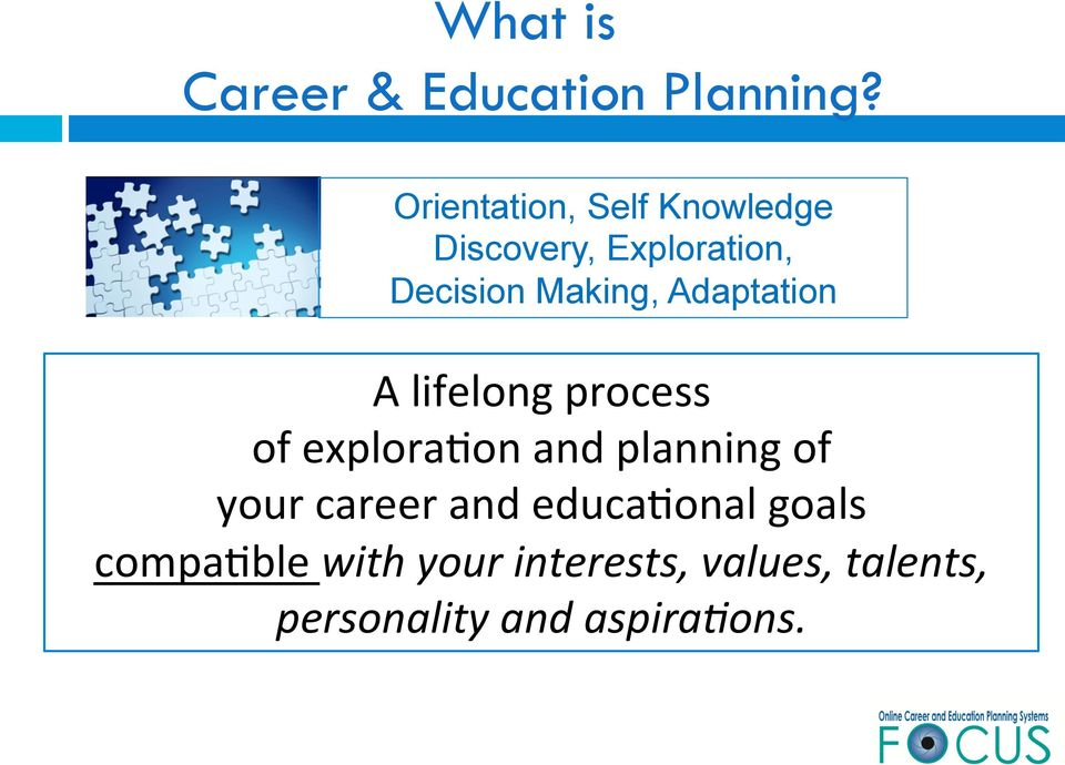 Adaptation A lifelong process of explora0on and planning of your
