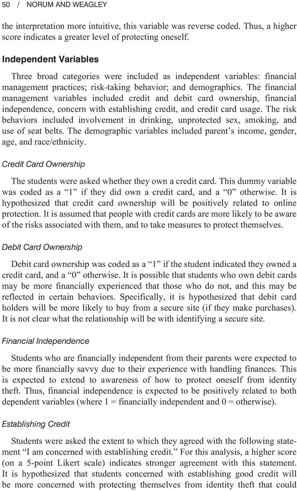 The financial management variables included credit and debit card ownership, financial independence, concern with establishing credit, and credit card usage.