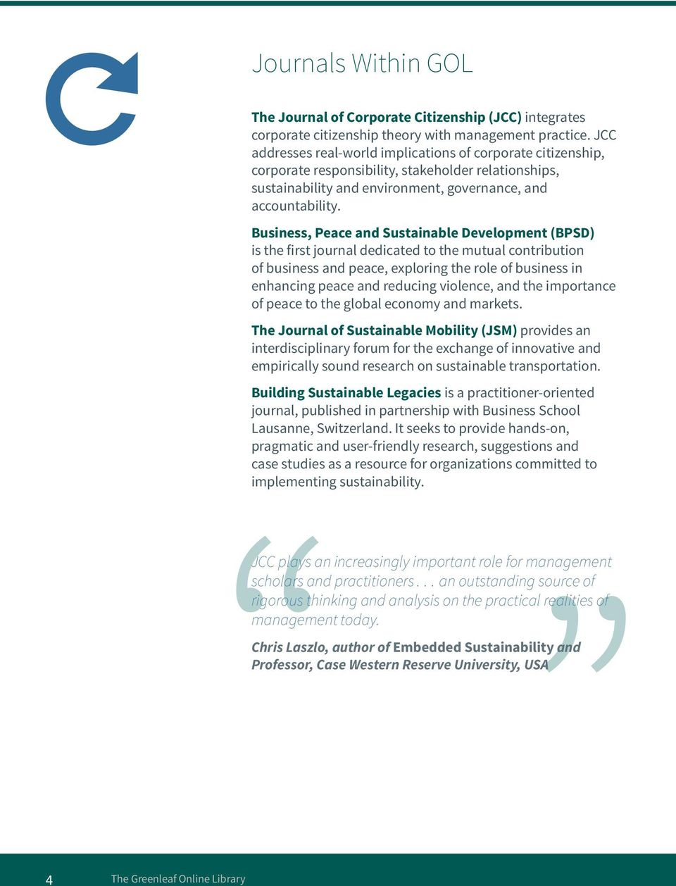 Business, Peace and Sustainable Development (BPSD) is the first journal dedicated to the mutual contribution of business and peace, exploring the role of business in enhancing peace and reducing