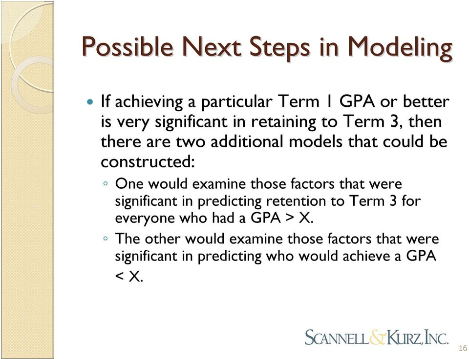 those factors that were significant in predicting retention to Term 3 for everyone who had a GPA > X.