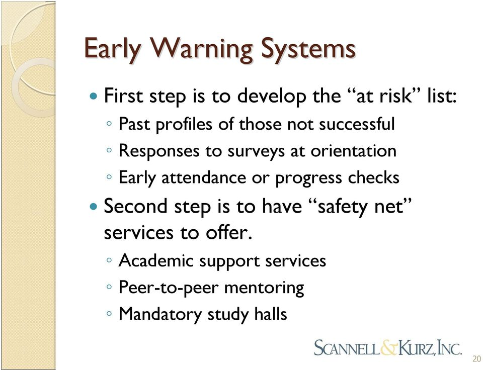attendance or progress checks Second step is to have safety net services to