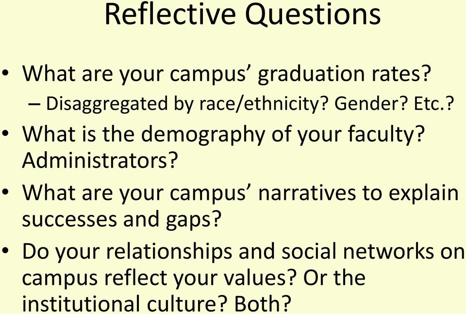 ? What is the demography of your faculty? Administrators?