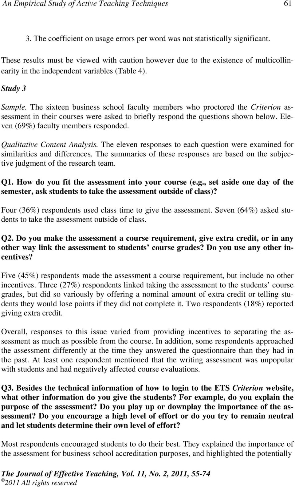 The sixteen business school faculty members who proctored the Criterion assessment in their courses were asked to briefly respond the questions shown below. Eleven (69%) faculty members responded.