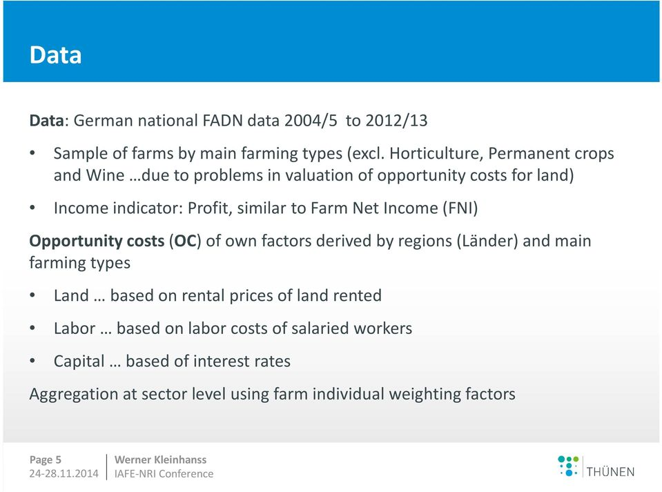 to Farm Net Income (FNI) Opportunity costs(oc) of own factors derived by regions (Länder) and main farming types Land based on rental