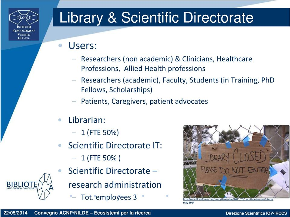 Caregivers, patient advocates Librarian: 1 (FTE 50%) ScientificDirectorateIT: 1 (FTE 50% ) Scientific Directorate